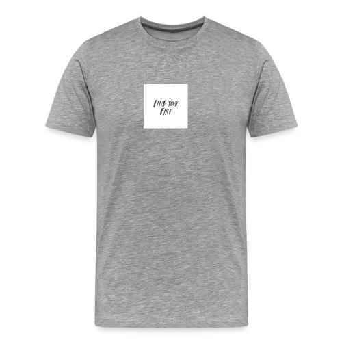 Find your Fire - Men's Premium T-Shirt