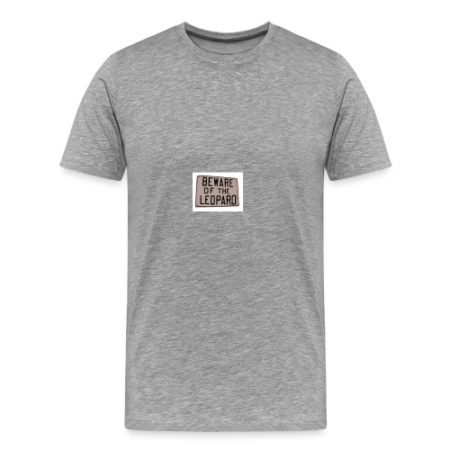 be ware of the leopard - Men's Premium T-Shirt