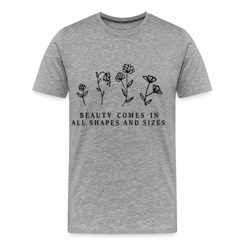 Beauty comes in all shapes and sizes - Männer Premium T-Shirt