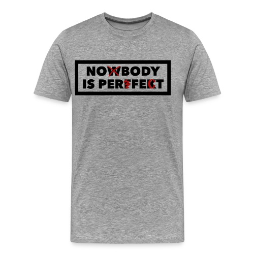 Nobody is perfekt - Männer Premium T-Shirt