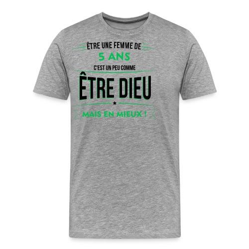 age 5 ANS dieu mais en mieux - T-shirt Premium Homme