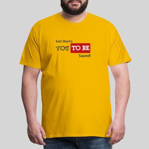 God wants you to be saved Johannes 3,16 - Männer Premium T-Shirt