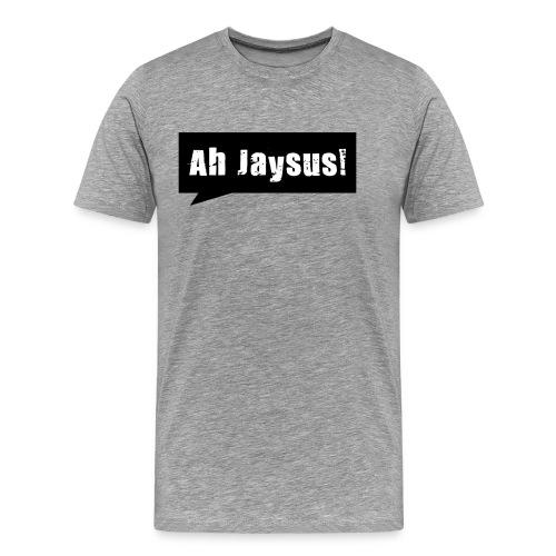 Ah Jaysus - Men's Premium T-Shirt