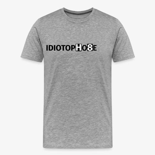 IDIOTOPHOBE1 - Men's Premium T-Shirt