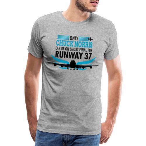 Vain Chuck Norris laskeutuu kiitotielle 37 - Miesten premium t-paita