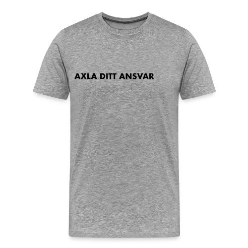 Axla ditt ansvar - Premium-T-shirt herr