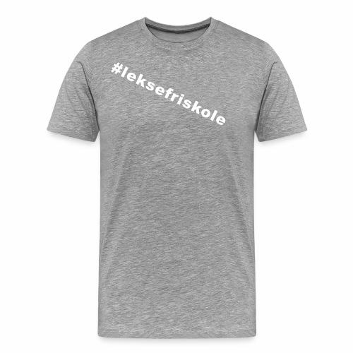 #leksefriskole - Premium T-skjorte for menn