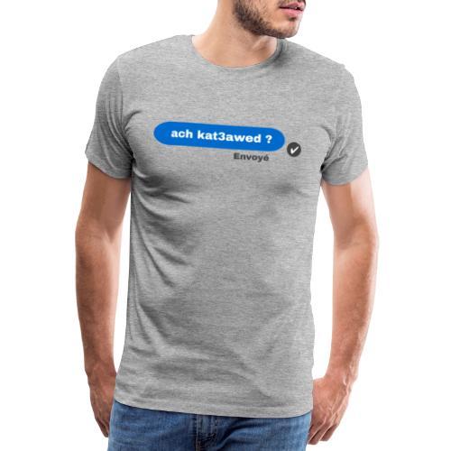 ach kat3awed messenger - T-shirt Premium Homme