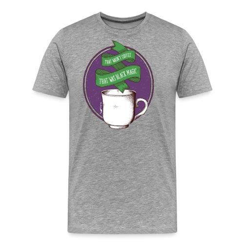 That wasn t coffee - T-shirt Premium Homme
