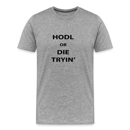 HODL OR DIE - Maglietta Premium da uomo