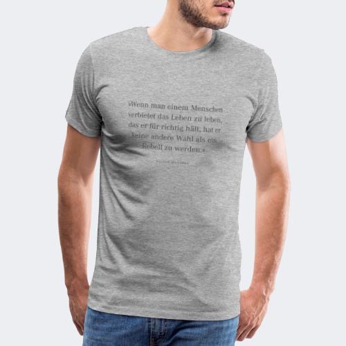 Wenn man einem Menschen verbietet - Männer Premium T-Shirt