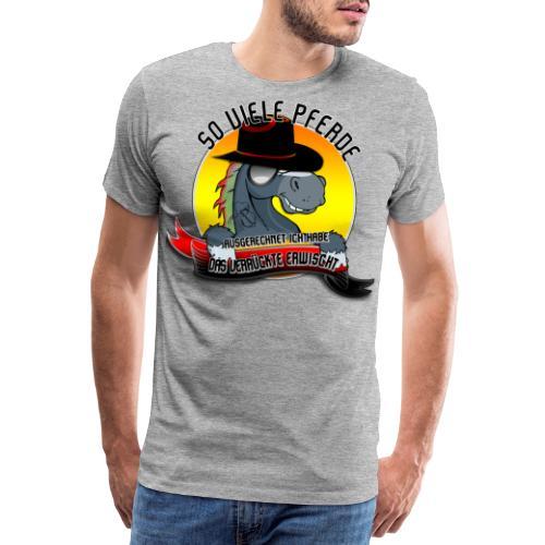 So viele Pferde...ich habe das Verrückte erwischt - Männer Premium T-Shirt