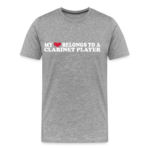 MY HEART BELONGS TO A CLARINET PLAYER - Men's Premium T-Shirt