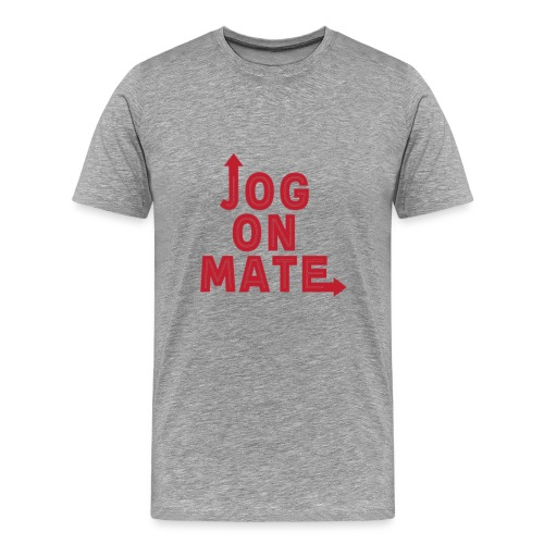 Jog On Mate Red png - Men's Premium T-Shirt