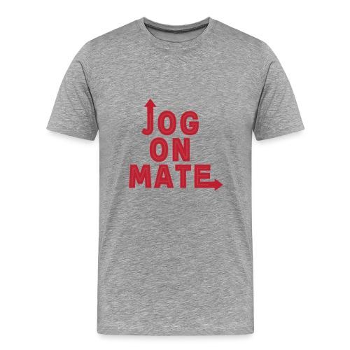 Jog On Mate Red png - Men's Premium T-Shirt