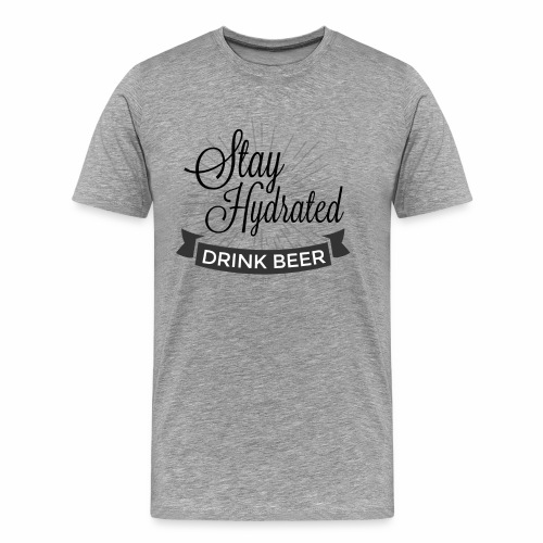 Stay Hydrated - Men's Premium T-Shirt