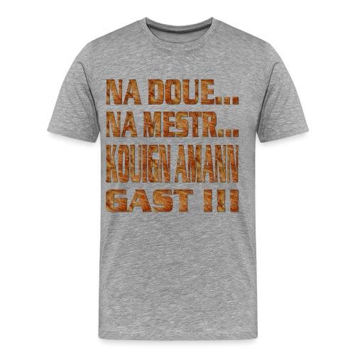 Na doué... Na mestr - T-shirt Premium Homme