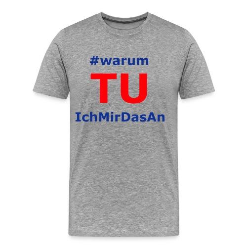 warumTUichmirdasan png - Männer Premium T-Shirt