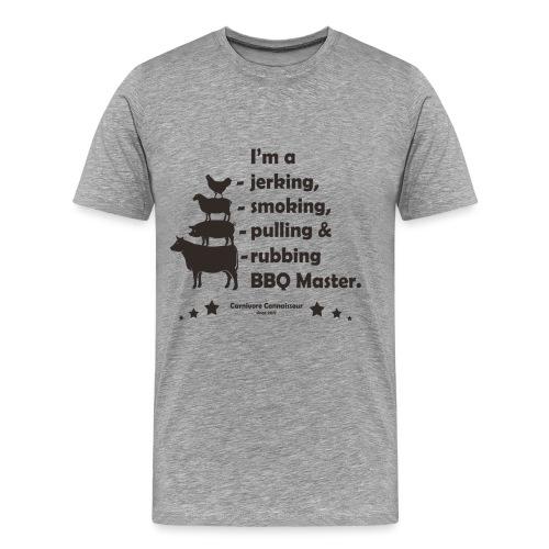 I'm a jerking, smoking, pulling & rubbing BBQ Ma - Männer Premium T-Shirt