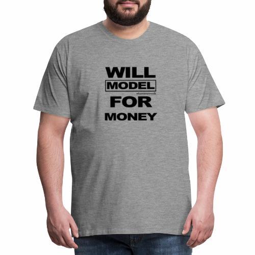 will model for money - Männer Premium T-Shirt