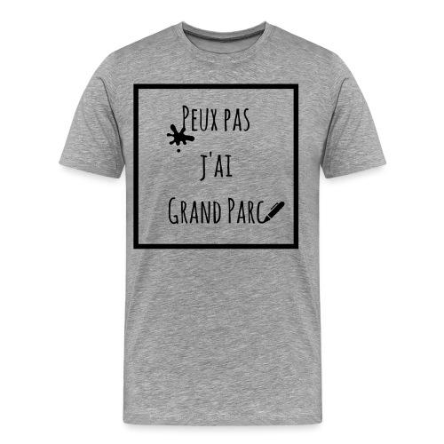 Peux pas j'ai Grand Parc - T-shirt Premium Homme