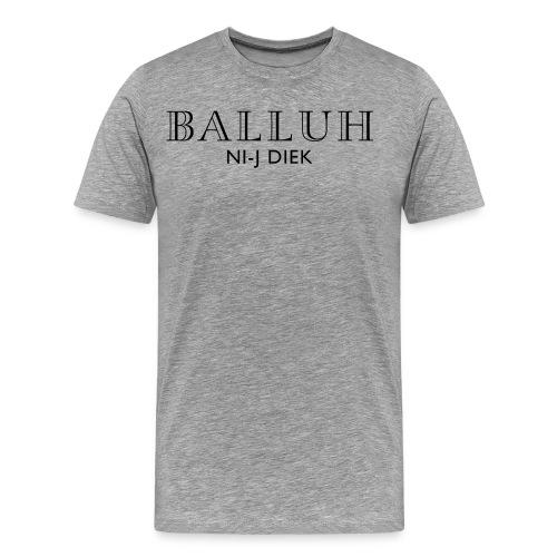 BALLUH NI-J DIEK - grijs/zwart - Mannen Premium T-shirt
