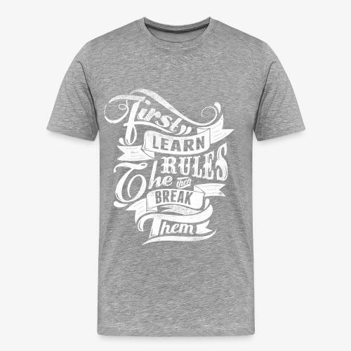 Eerst leren Regels - Mannen Premium T-shirt