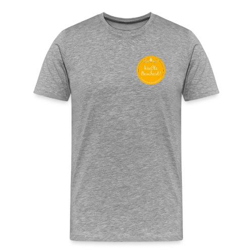 Weeßte Bescheid! - Männer Premium T-Shirt