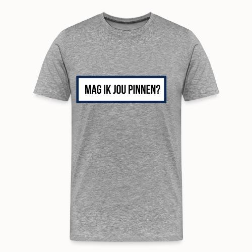 mag ik jou pinnen - Mannen Premium T-shirt
