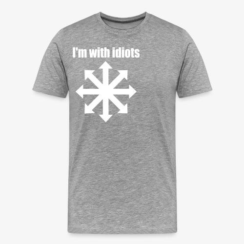 I'm with idiots - Männer Premium T-Shirt