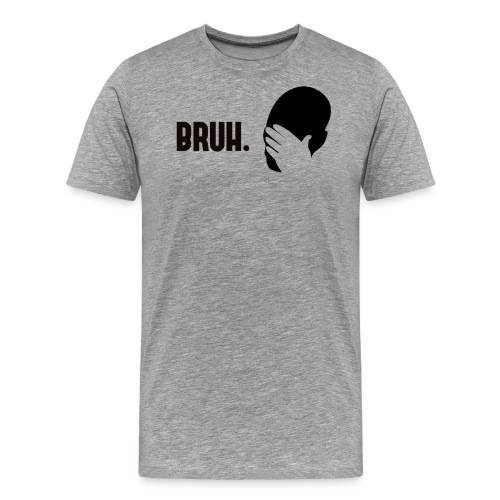 BRUH. - T-shirt Premium Homme
