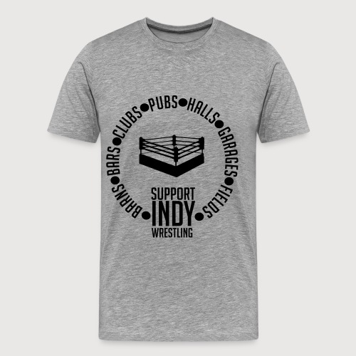 Support Indy Wrestling Anywhere - Men's Premium T-Shirt