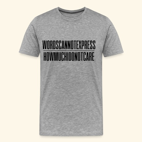 WORDSCANNOTEXPRESS lijn - Men's Premium T-Shirt