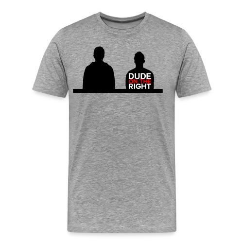 RIGHT. - Men's Premium T-Shirt