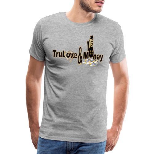 TruLove&Money - Men's Premium T-Shirt