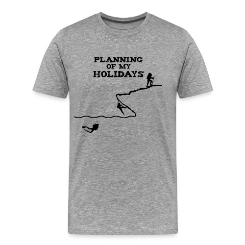 Planning of my holidays - T-shirt Premium Homme