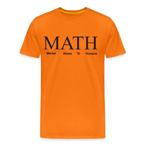 Math mental abuse to humans shirt - Men's Premium T-Shirt
