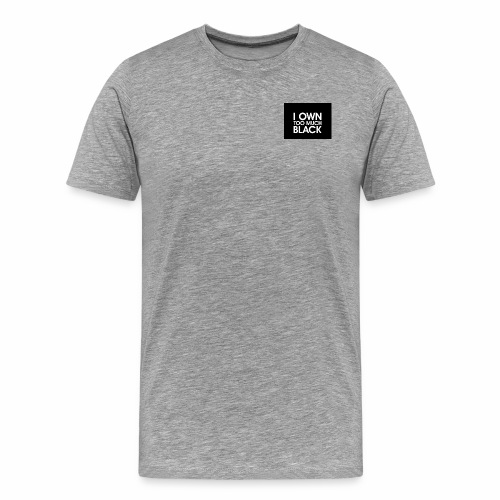J & H I OWN TOO MUCH BLACK - Herre premium T-shirt