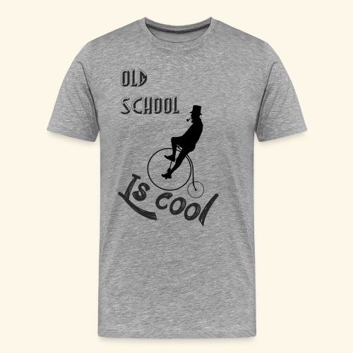 Old School Is Cool - Camiseta premium hombre