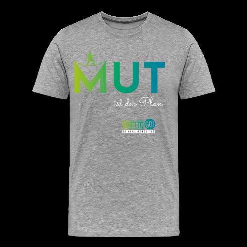 Mut ist der Plan - Männer Premium T-Shirt