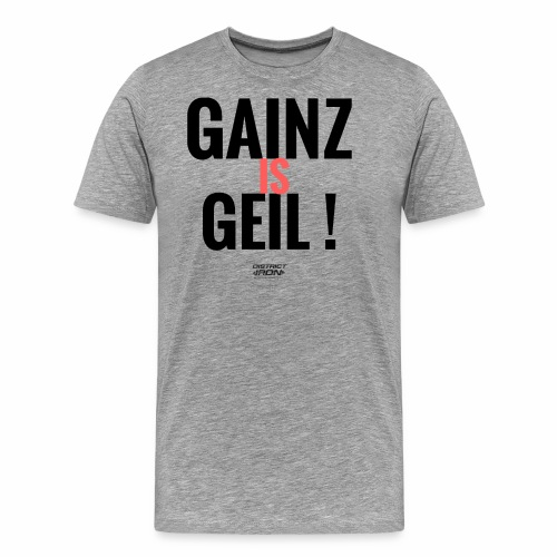 Herren FUN Shirt GAINZ IS GEIL - Männer Premium T-Shirt