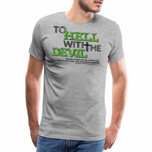 to hell with the devil grün - Männer Premium T-Shirt