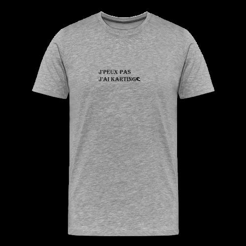 j'peux pas j'ai karting - T-shirt Premium Homme