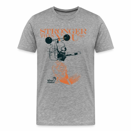 Stronger than You - T-shirt Premium Homme