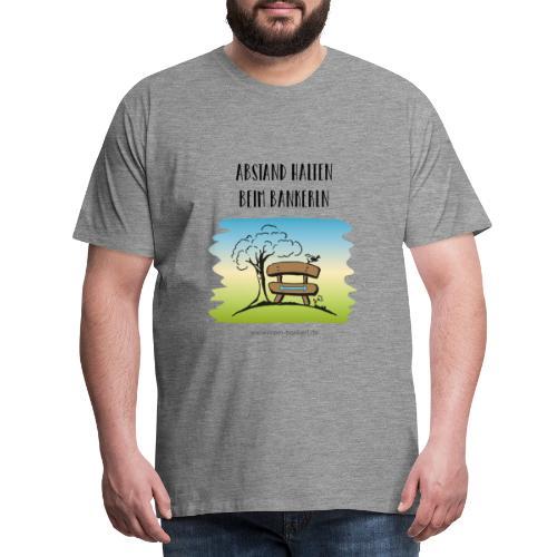 Abstand halten beim Bankerln - Männer Premium T-Shirt