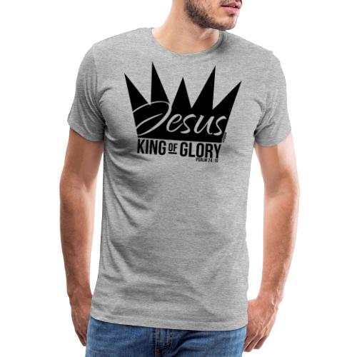 JESUS KING OF GLORY // Psalm 24:10 (BLACK) - Men's Premium T-Shirt