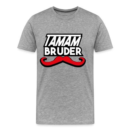 Tamam Bruder - Männer Premium T-Shirt