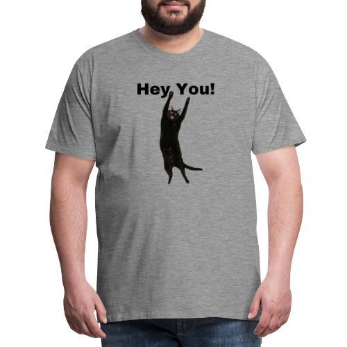 Hey you cat - Men's Premium T-Shirt