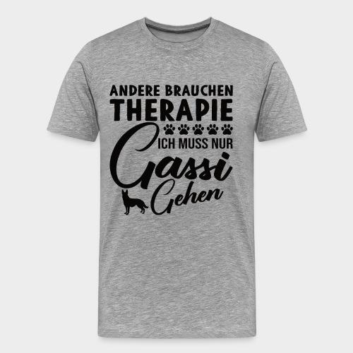 Andere brauchen Therapie Ich muss nur Gassi gehen - Männer Premium T-Shirt