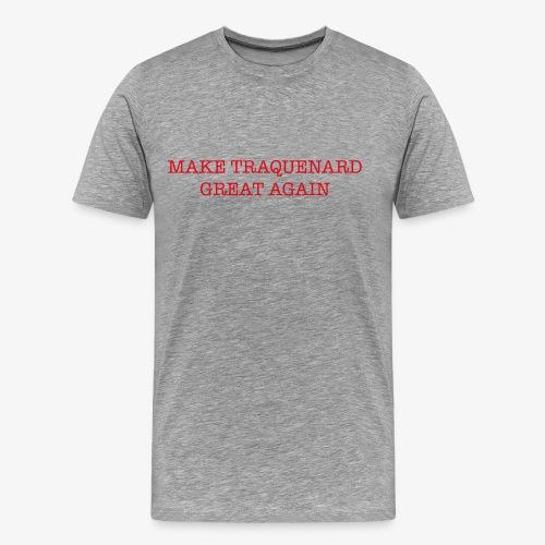 TRAQUENARD GREAT AGAIN - T-shirt Premium Homme